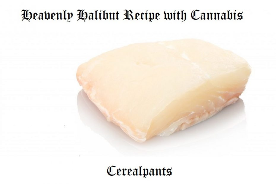 Heavenly Halibut with Cannabis