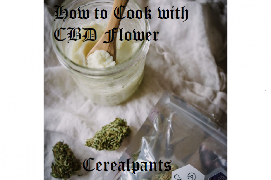 How to Cook with CBD Flower