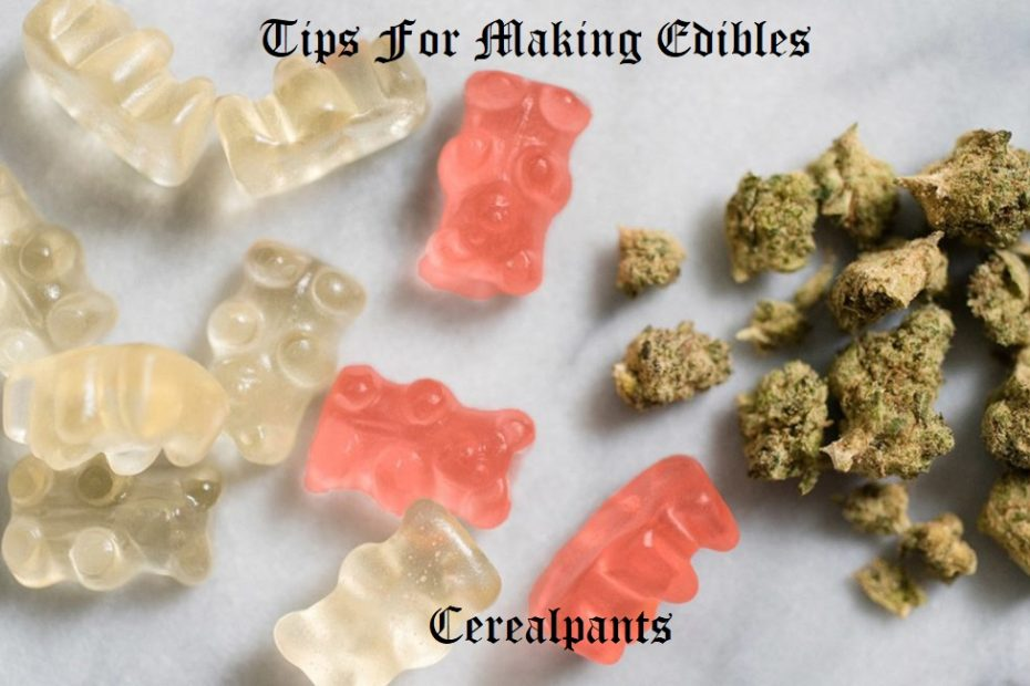 Tips For Making Edibles