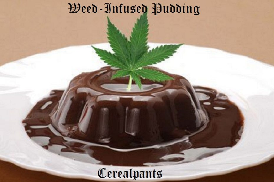 How To Make Weed-Infused Pudding