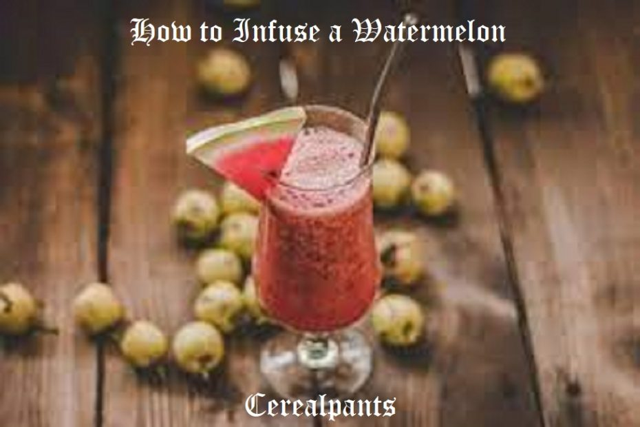 How to Infuse a Watermelon