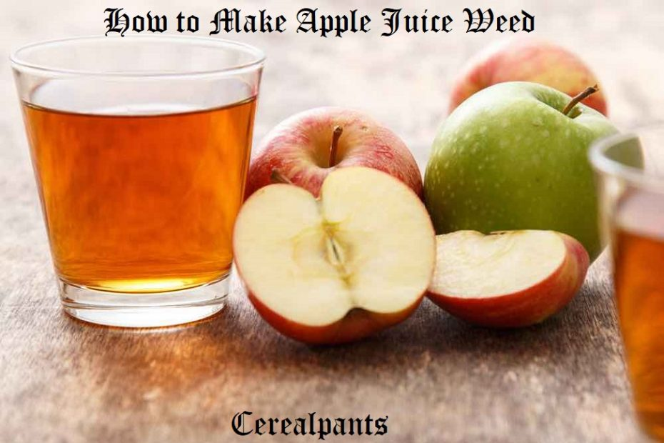 How to Make Apple Juice Weed