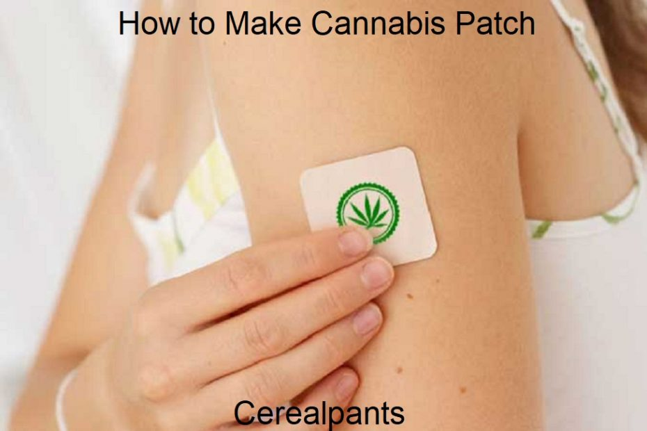 How to Make Cannabis Patch