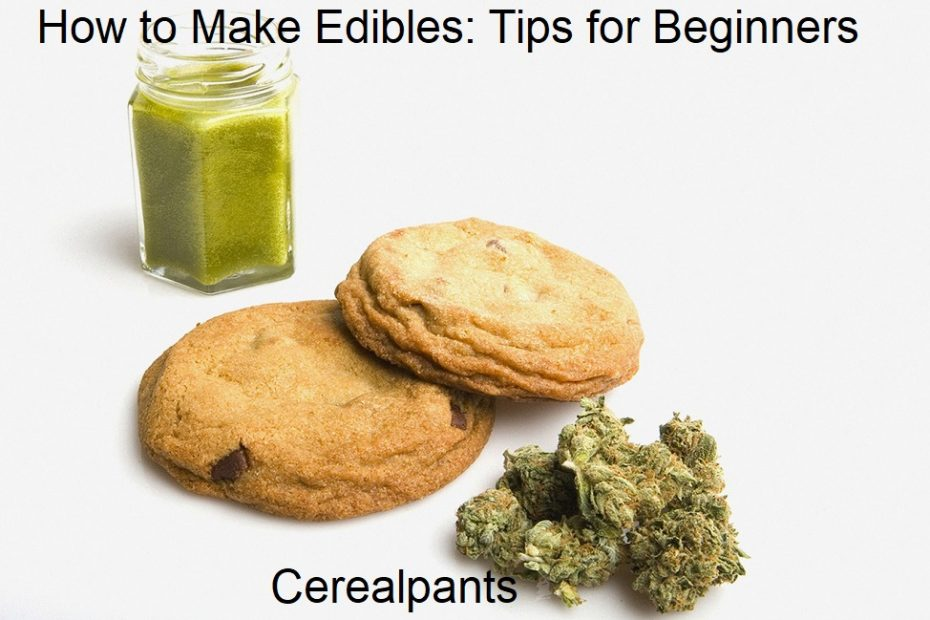 How to Make Edibles Tips for Beginners