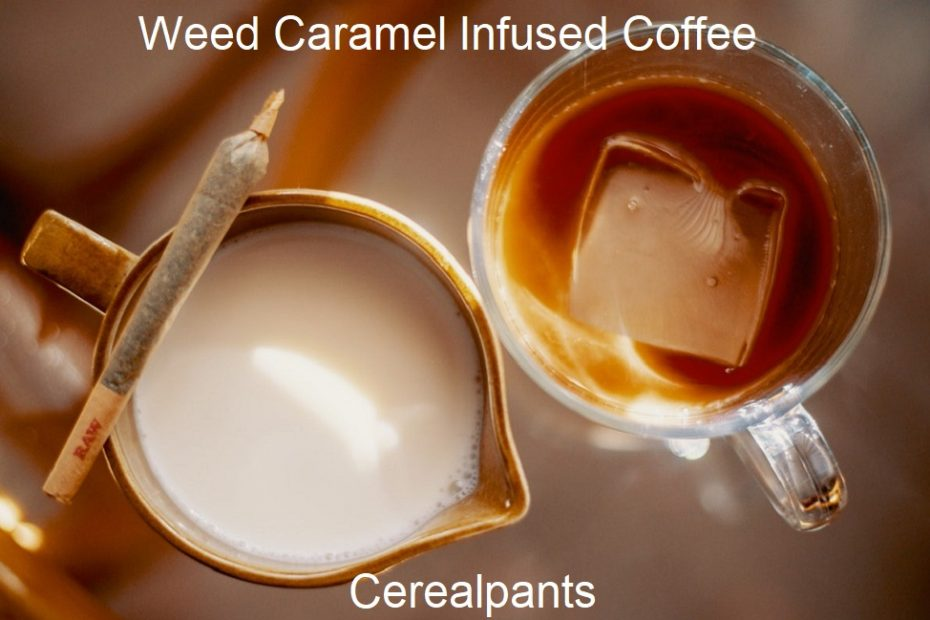 How to Make Weed Caramel Infused Coffee