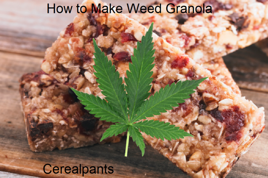 How to Make Weed Granola