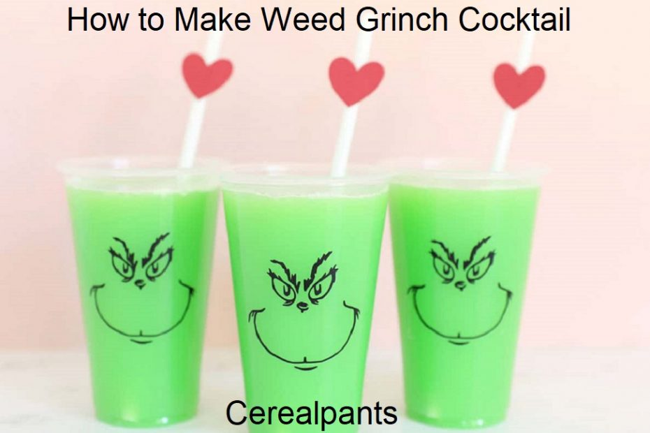 How to Make Weed Grinch Cocktail