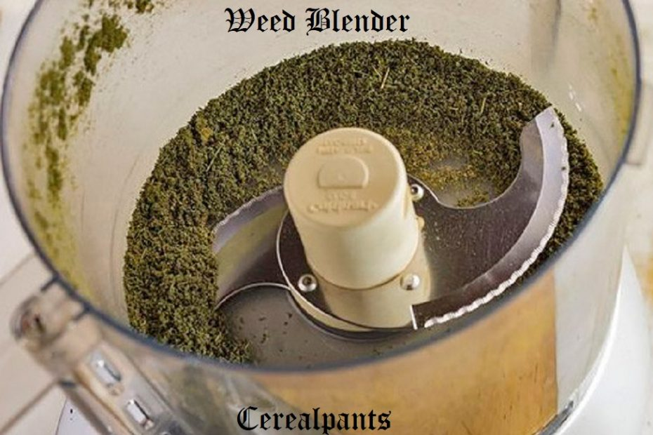 Weed Blender How to use it successfully
